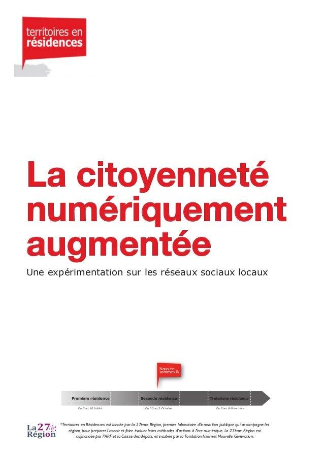 La citoyenneté numériquement augmentée Une expérimentation sur les réseaux sociaux locaux Nous en sommes là Première résid...