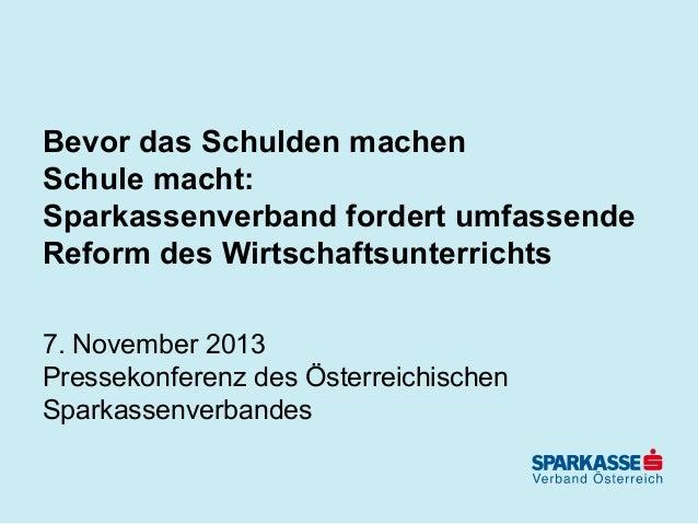 Bevor das Schulden machen Schule macht: Sparkassenverband fordert umfassende Reform des Wirtschaftsunterrichts 7. November...