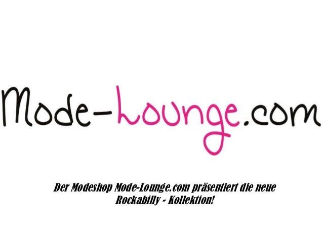 Der Modeshop Mode-Lounge.com präsentiert die neue Rockabilly - Kollektion!