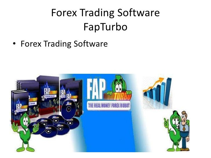 Forex Trading Software                 FapTurbo • Forex Trading Software
