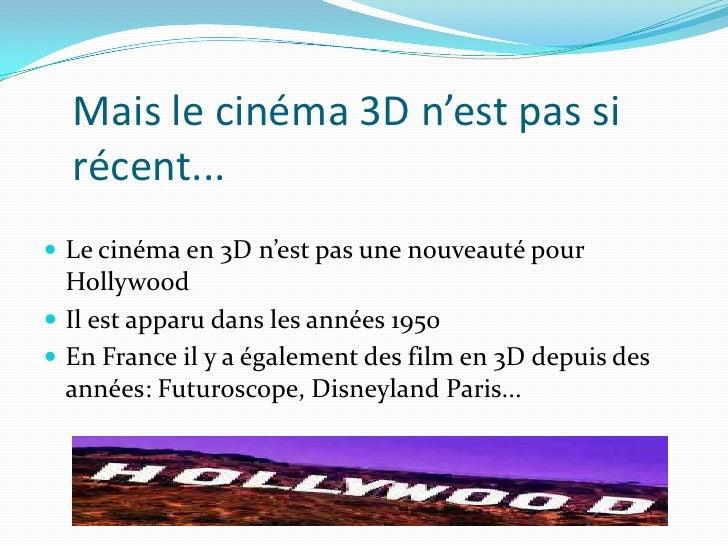 Mais le cinéma 3D n'est pas si récent... <br />Le cinéma en 3D n'est pas une nouveauté pour Hollywood<br />Il est apparu d...