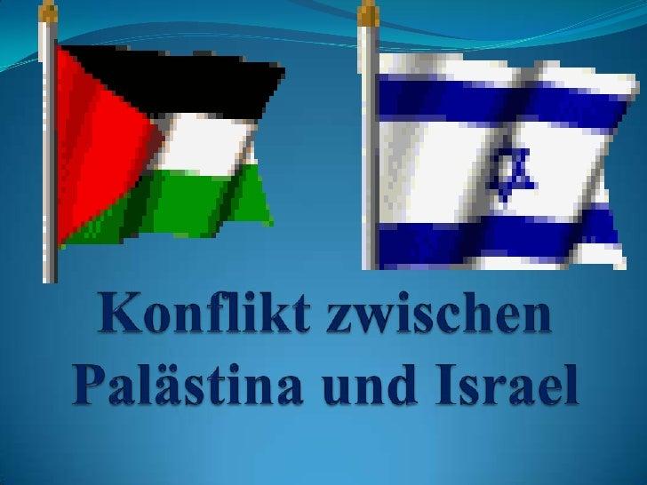 Konflikt zwischenPalästina und Israel <br />