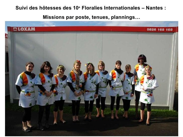 Suivi des hôtesses des 10 e  Floralies Internationales – Nantes :  Missions par poste, tenues, plannings…