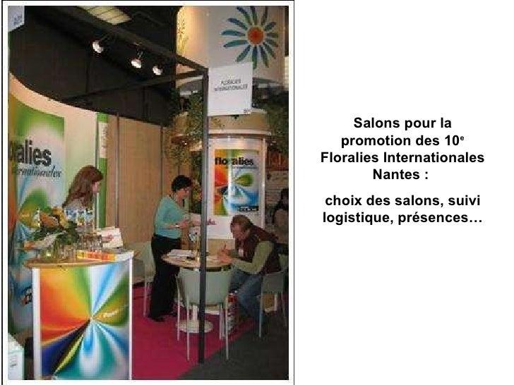 Salons pour la promotion des 10 e  Floralies Internationales Nantes :  choix des salons, suivi logistique, présences…