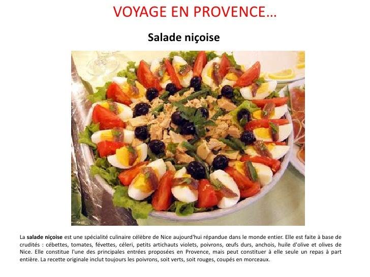 VOYAGE EN PROVENCE…<br />Salade niçoise<br />La salade niçoise est une spécialité culinaire célèbre de Nice aujourd'hui ré...