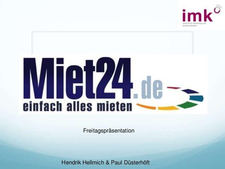 Freitagspräsentation <br />Paul Düsterhöft & Hendrik Hellmich<br />Freitagspräsentation<br />Hendrik Hellmich & Paul Düste...