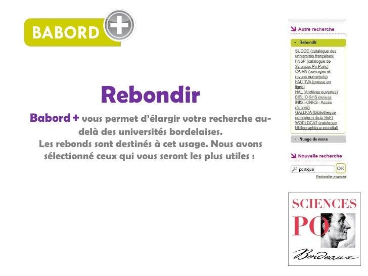 Rebondir Babord   +   vous permet d'élargir votre recherche au-delà des universités bordelaises. Les rebonds sont destinés...
