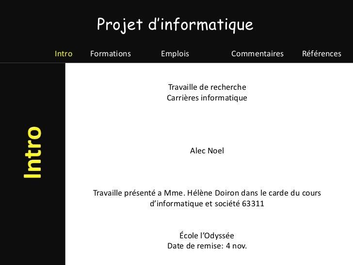 Projet d'informatiqueIntro   Formations        Emplois               Commentaires    Références                           ...