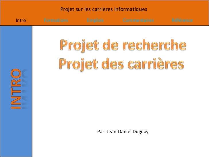 Projet sur les carrières informatiquesIntro   Formations       Emplois         Commentaires   Référence                   ...