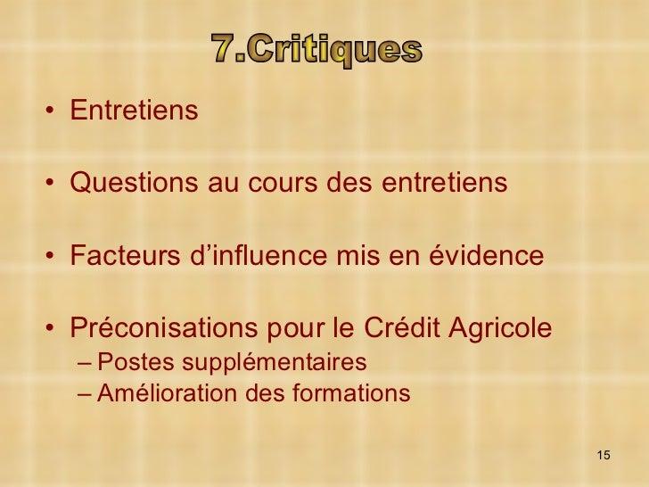 <ul><li>Entretiens  </li></ul><ul><li>Questions au cours des entretiens </li></ul><ul><li>Facteurs d'influence mis en évid...