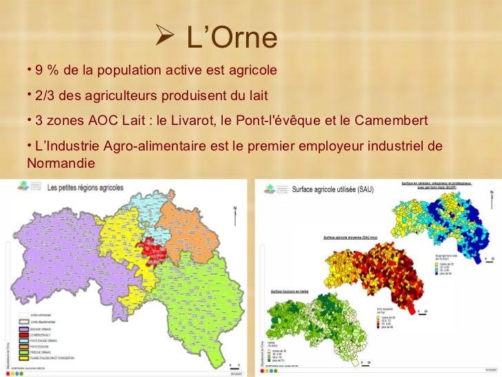 <ul><li>9 % de la population active est agricole </li></ul><ul><li>2/3 des agriculteurs produisent du lait </li></ul><ul><...