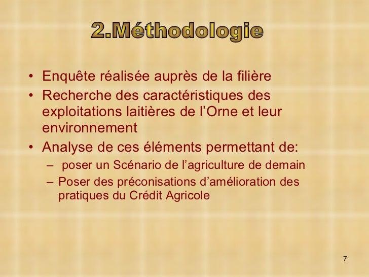 <ul><li>Enquête réalisée auprès de la filière </li></ul><ul><li>Recherche des caractéristiques des exploitations laitières...