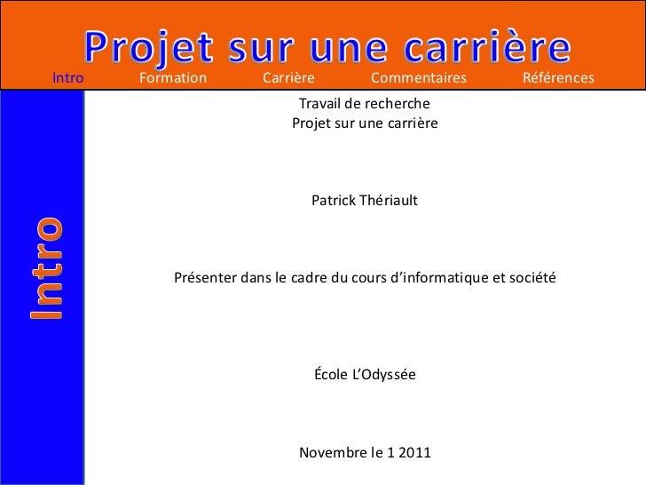 Intro   Formation        Carrière        Commentaires           Références                              Travail de recherc...