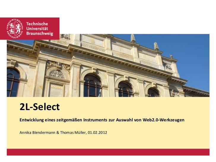 Platzhalter für Bild, Bild auf Titelfolie hinter das Logo einsetzen2L-SelectEntwicklung eines zeitgemäßen Instruments zur ...