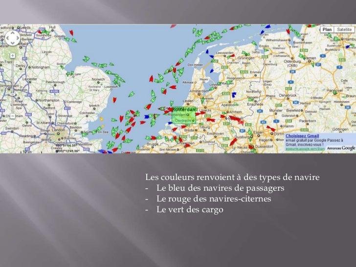 Les couleurs renvoient à des types de navire- Le bleu des navires de passagers- Le rouge des navires-citernes- Le vert des...