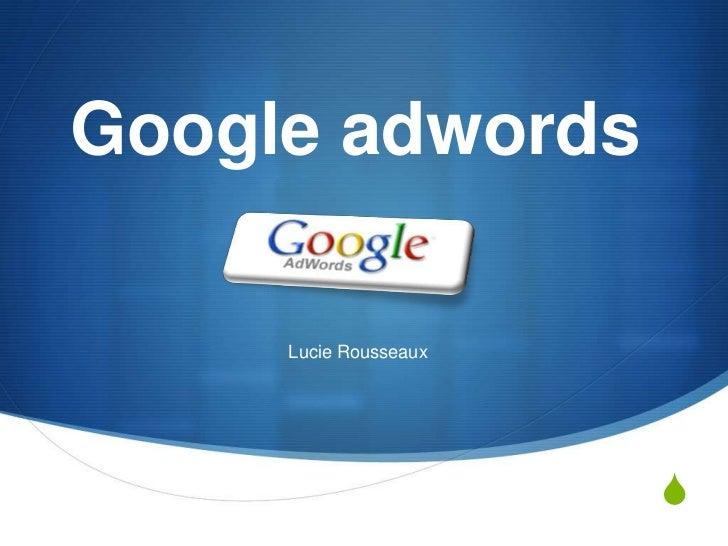 Google adwords     Lucie Rousseaux                       S