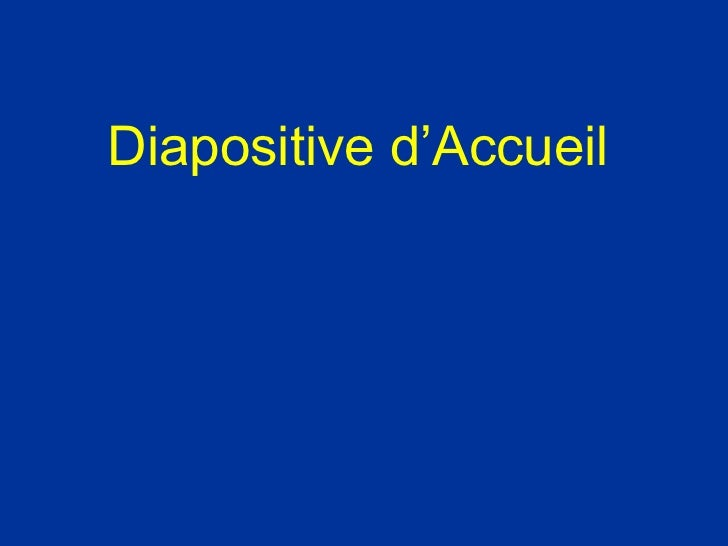 Diapositive d'Accueil