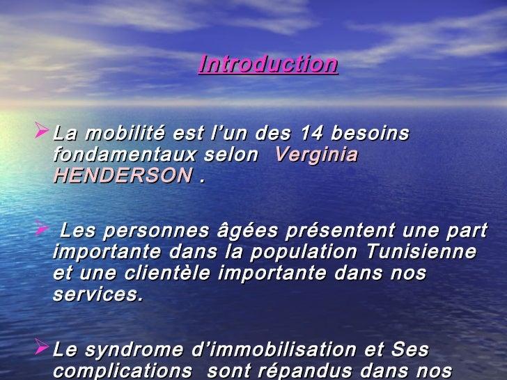 IntroductionLa mobilité est l'un des 14 besoins fondamentaux selon  Verginia HENDERSON . Les personnes âgées présenten...