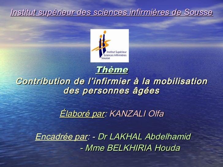 Institut supérieur des sciences infirmières de Sousse                    Thème Contribution de l'infirmier à la mobilisati...