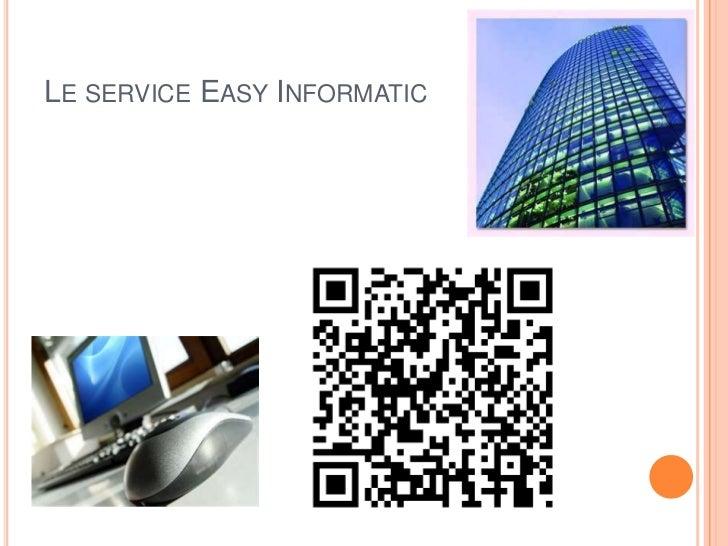LE SERVICE EASY INFORMATIC
