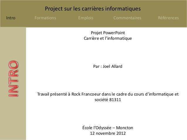 Project sur les carrières informatiquesIntro   Formations            Emplois              Commentaires         Références ...