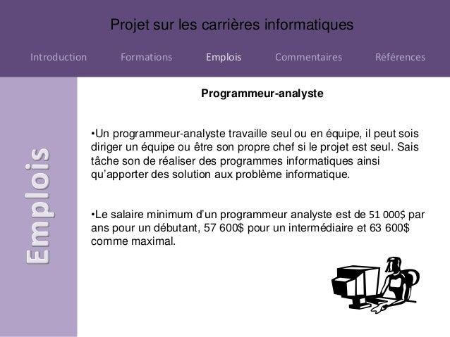 Projet sur les carrières informatiquesIntroduction         Formations        Emplois       Commentaires         Références...
