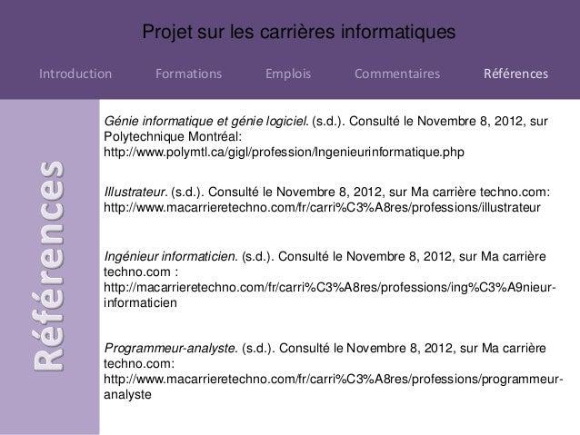 Projet sur les carrières informatiquesIntroduction       Formations         Emplois         Commentaires           Référen...