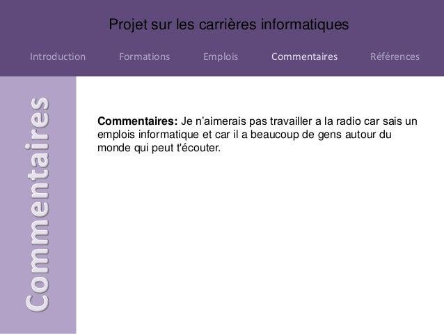 Projet sur les carrières informatiquesIntroduction       Formations       Emplois       Commentaires        Références    ...