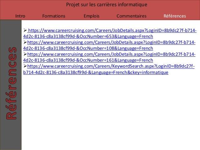 Projet sur les carrières informatiqueIntro       Formations          Emplois         Commentaires       Références     ht...