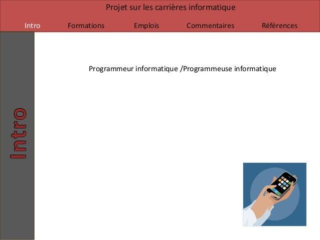Projet sur les carrières informatiqueIntro   Formations          Emplois         Commentaires     Références             P...