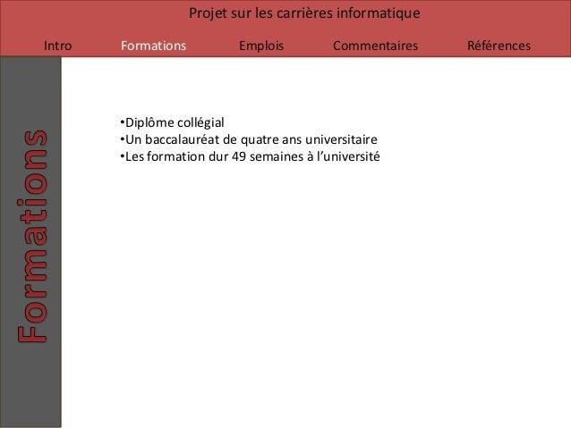 Projet sur les carrières informatiqueIntro   Formations          Emplois         Commentaires     Références        •Diplô...