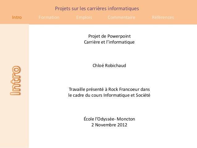 Projets sur les carrières informatiquesIntro   Formation        Emplois         Commentaire             Références        ...