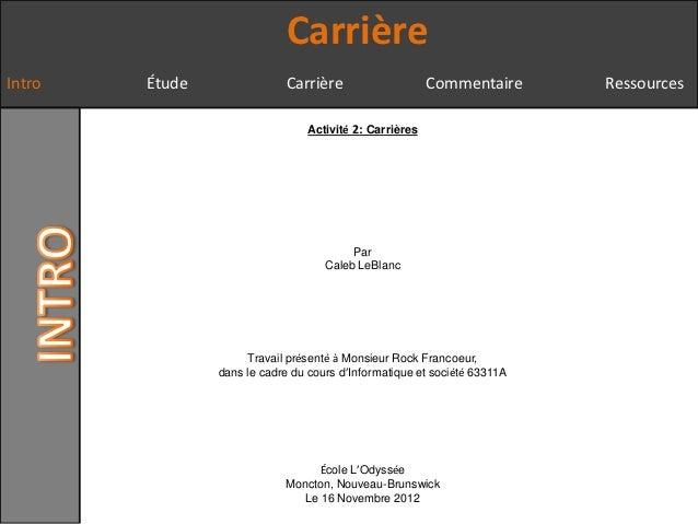CarrièreIntro   Étude               Carrière                     Commentaire      Ressources                              ...