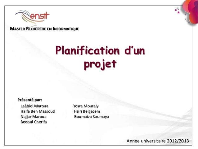 MASTER RECHERCHE EN INFORMATIQUE                        Planification d'un                              projet   Présenté ...