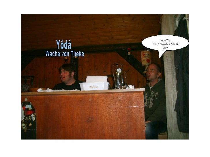 Yôdâ Wache von Theke Wie?!? Kein Wodka Mehr da?