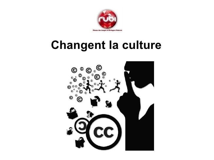 <ul><li>Changent la culture   </li></ul>
