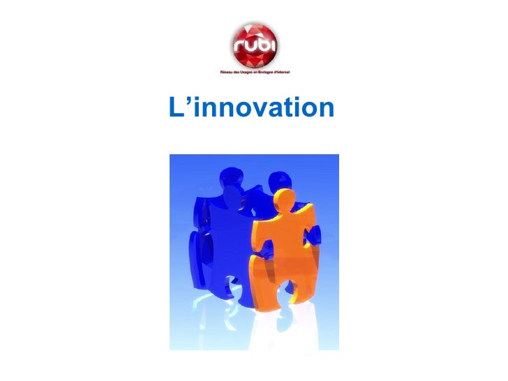 <ul><li>L'innovation </li></ul>