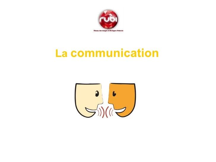 <ul><li>La  communication </li></ul>