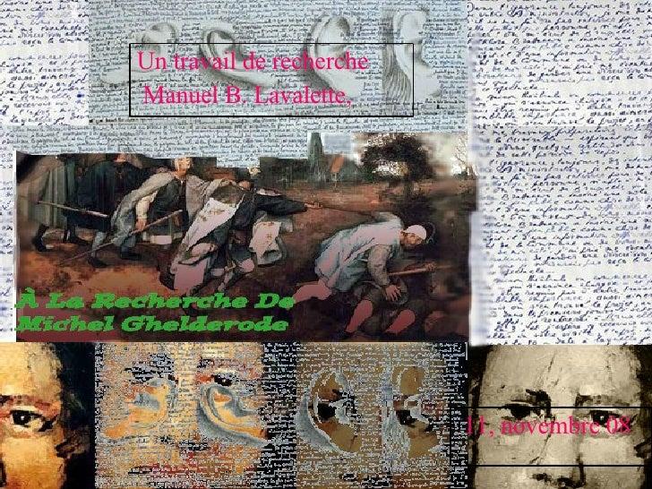 Un travail de recherche Manuel B. Lavalette,  11, novembre 08