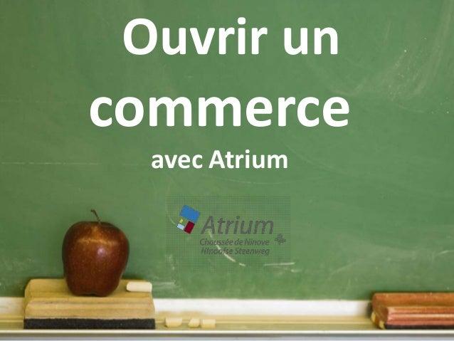 Ouvrir uncommerce  avec Atrium