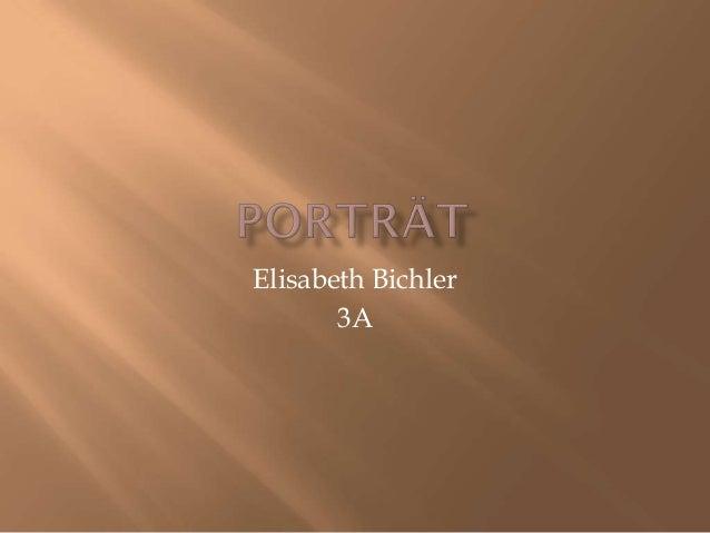 Elisabeth Bichler       3A