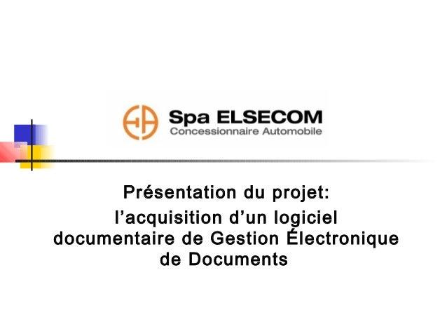 Présentation du projet:     l'acquisition d'un logicieldocumentaire de Gestion Électronique           de Documents