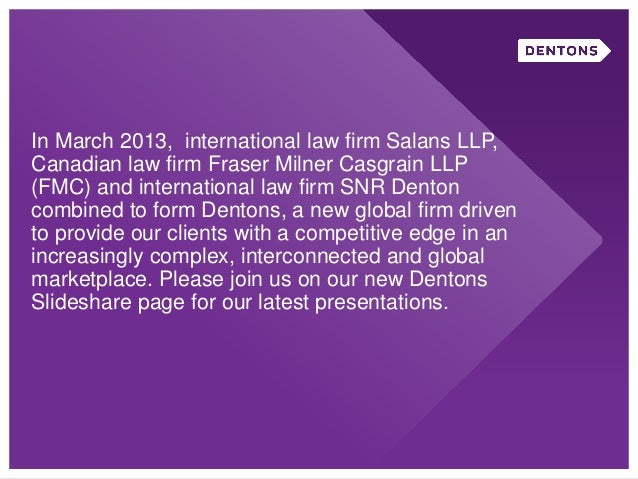 In March 2013, international law firm Salans LLP,Canadian law firm Fraser Milner Casgrain LLP(FMC) and international law f...