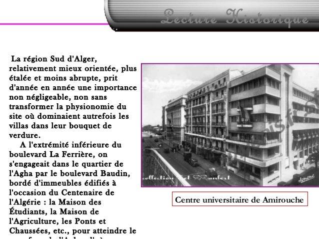Lecture HistoriqueLa région Sud dAlger,relativement mieux orientée, plusétalée et moins abrupte, pritdannée en année une i...