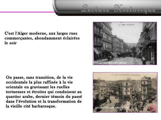 Lecture HistoriqueCest lAlger moderne, aux larges ruescommerçantes, abondamment éclairéesle soirOn passe, sans transition,...