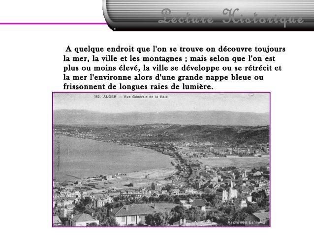 Lecture HistoriqueA quelque endroit que lon se trouve on découvre toujoursla mer, la ville et les montagnes ; mais selon q...