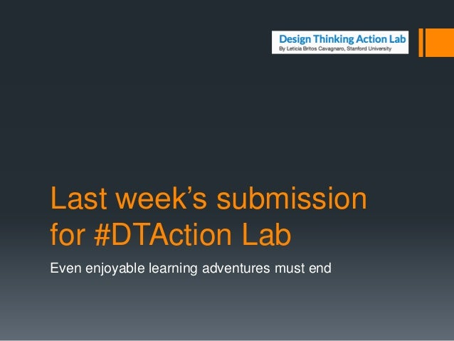 Last week's submission for #DTAction Lab Even enjoyable learning adventures must end