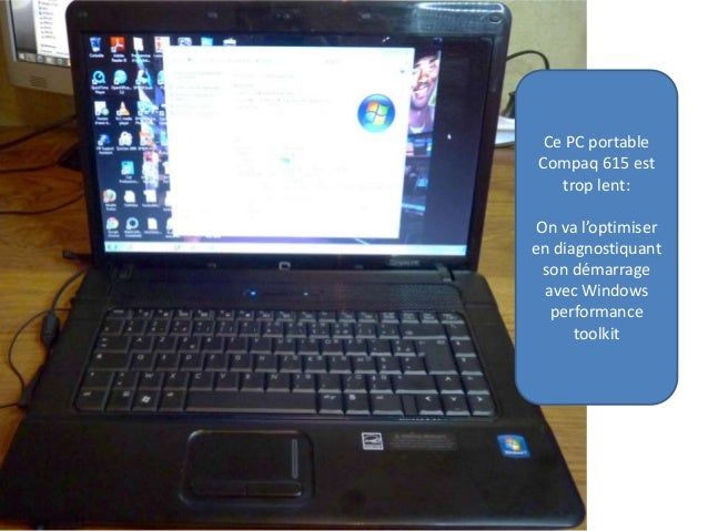 Ce PC portable Compaq 615 est trop lent: On va l'optimiser en diagnostiquant son démarrage avec Windows performance toolki...