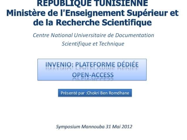 Centre National Universitaire de Documentation Scientifique et Technique  Présenté par :Chokri Ben Romdhane