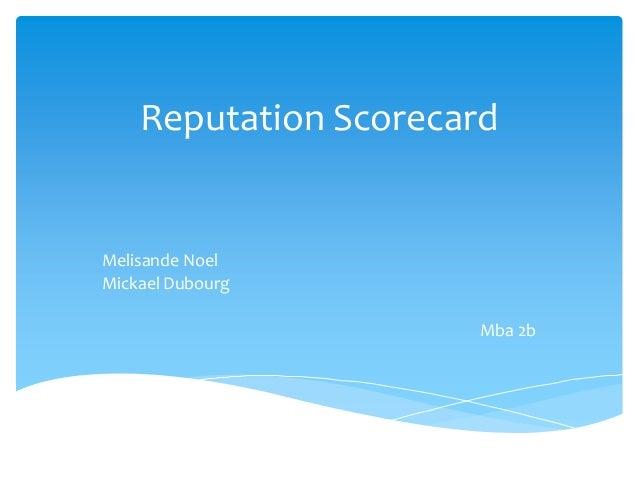 Reputation Scorecard  Melisande Noel Mickael Dubourg Mba 2b